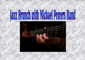 Jazz Brunch with Michael Powers Band